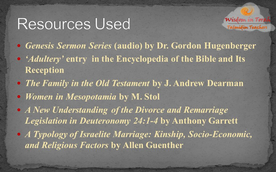 Resources Used Genesis Sermon Series (audio) by Dr. Gordon Hugenberger