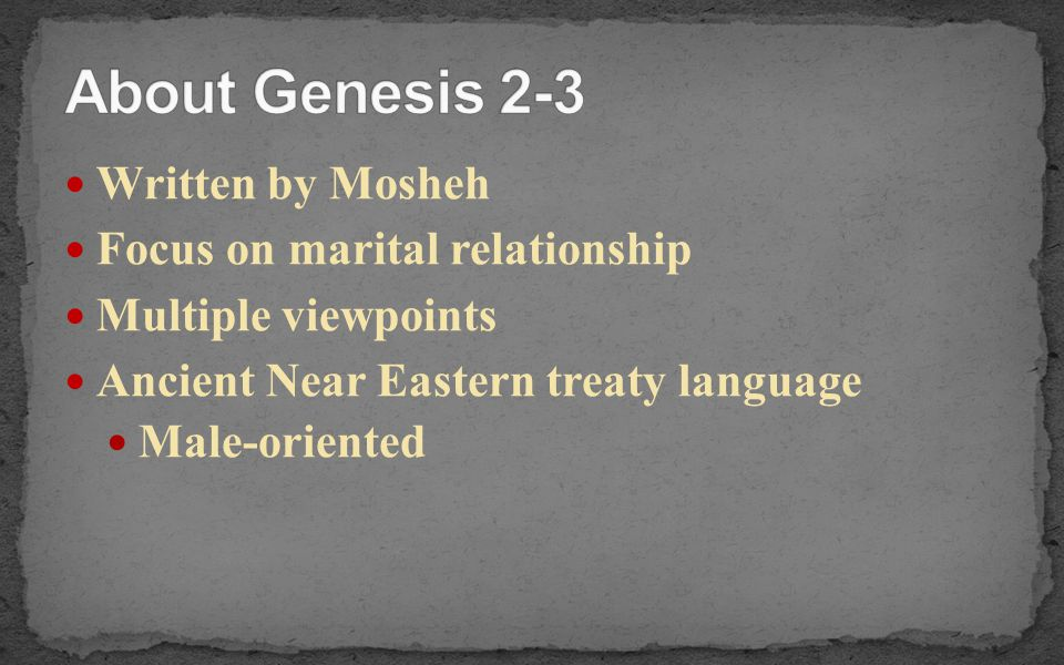 About Genesis 2-3 Written by Mosheh Focus on marital relationship