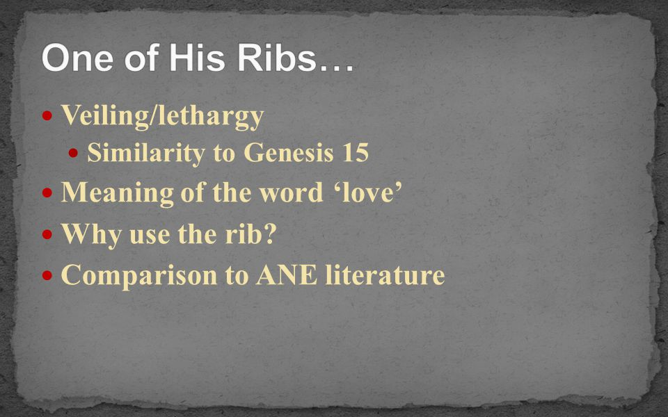 One of His Ribs… Veiling/lethargy Meaning of the word 'love'
