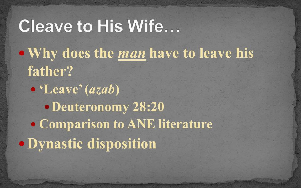 Cleave to His Wife… Why does the man have to leave his father