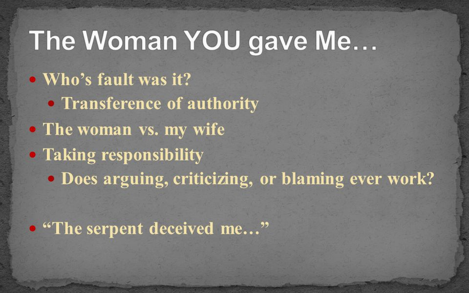 The Woman YOU gave Me… Who's fault was it Transference of authority