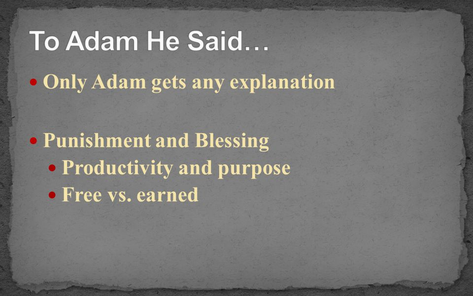 To Adam He Said… Only Adam gets any explanation