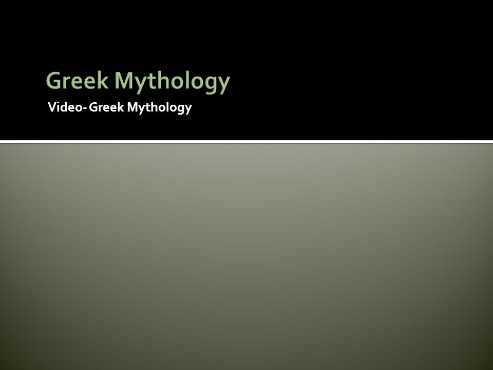 Greek Mythology Video- Greek Mythology