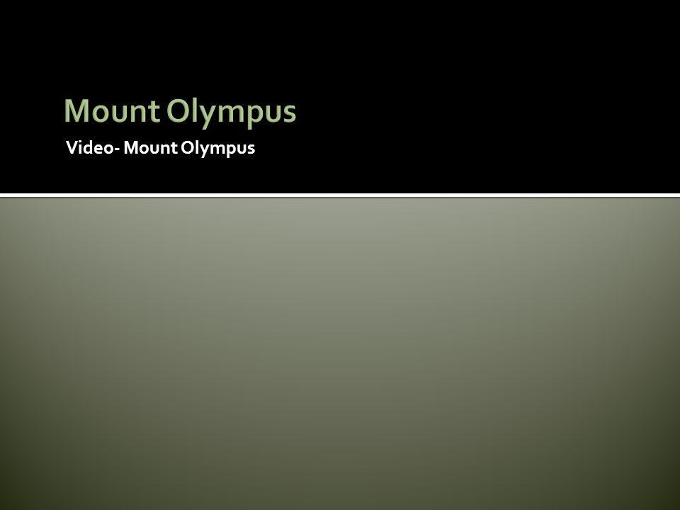 Mount Olympus Video- Mount Olympus