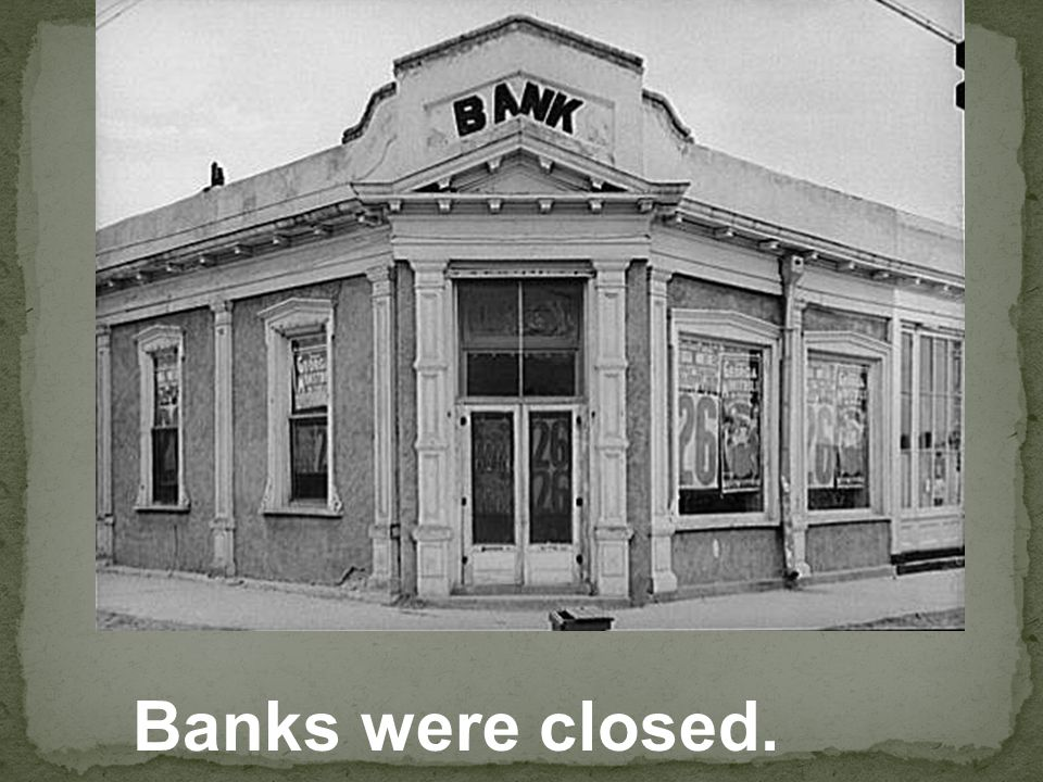 Banks were closed.