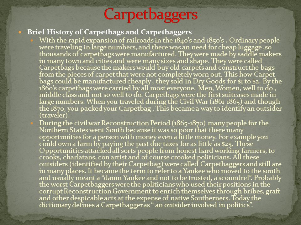 Carpetbaggers Brief History of Carpetbags and Carpetbaggers