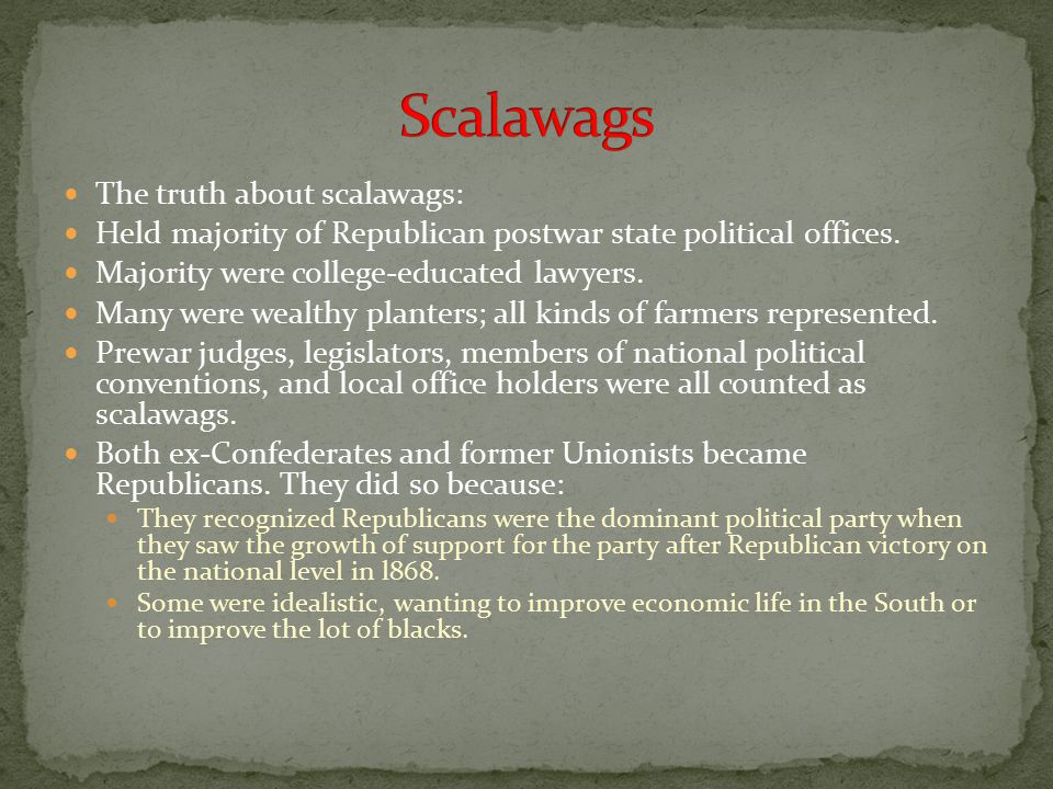 Scalawags The truth about scalawags: