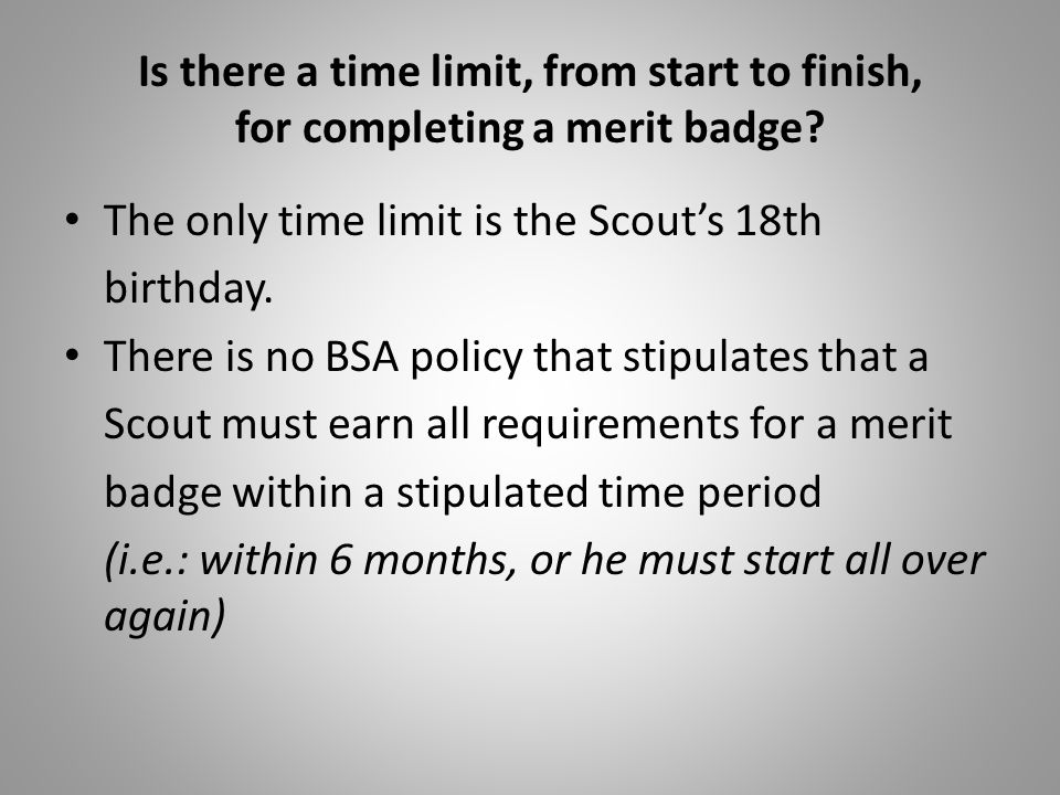 Is there a time limit, from start to finish, for completing a merit badge