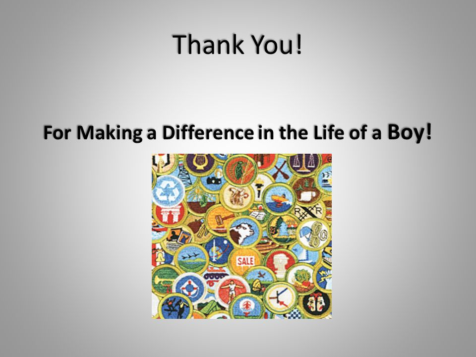 For Making a Difference in the Life of a Boy!
