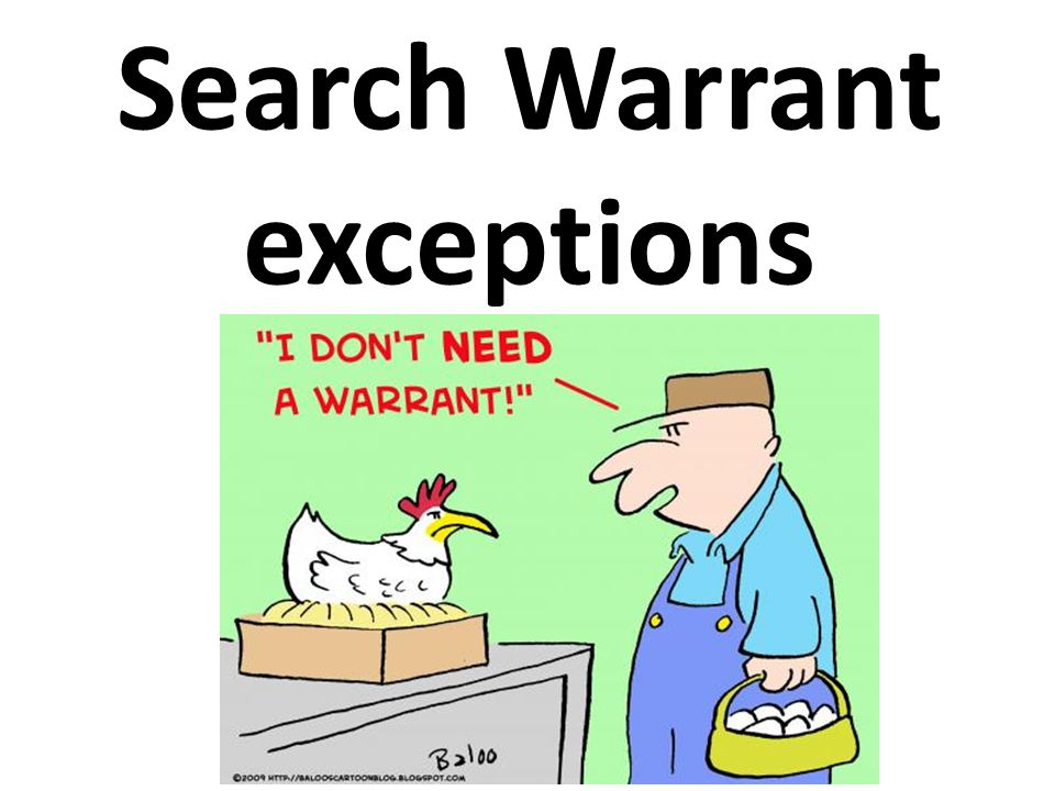 Search Warrant exceptions