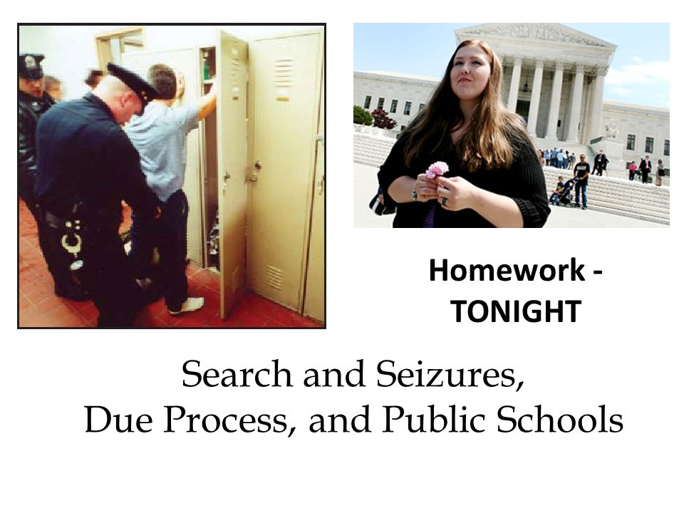 Search and Seizures, Due Process, and Public Schools