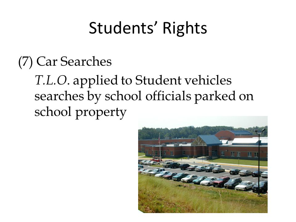 Students' Rights (7) Car Searches T.L.O.