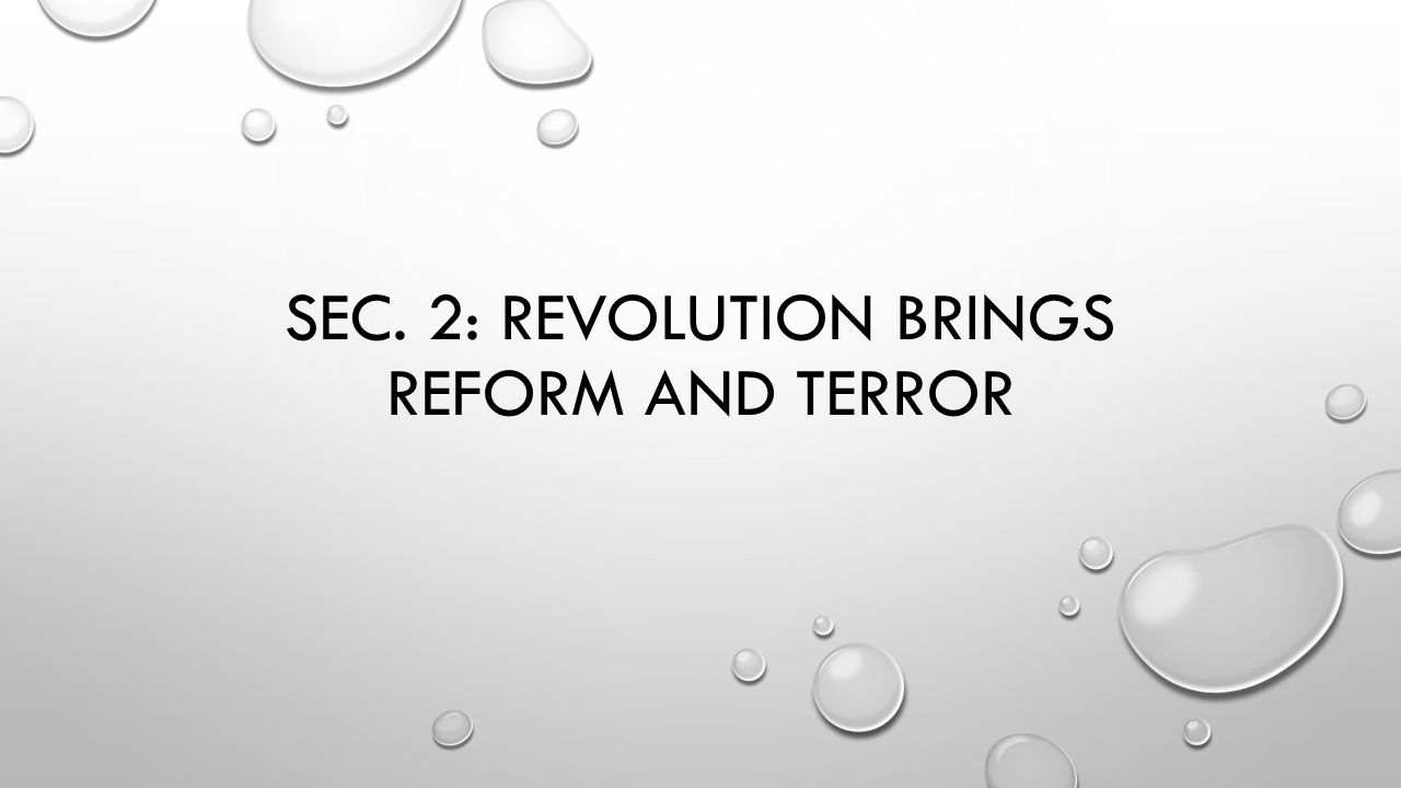 Sec. 2: Revolution Brings reform and terror