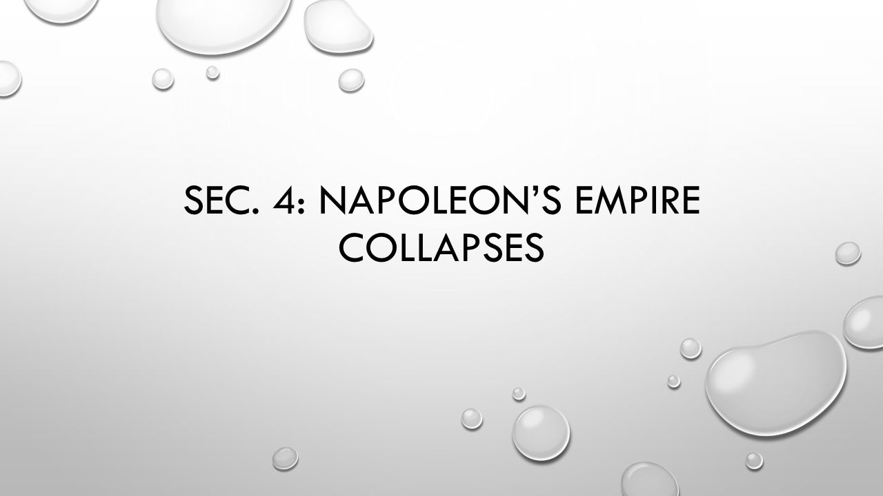 Sec. 4: Napoleon's empire collapses
