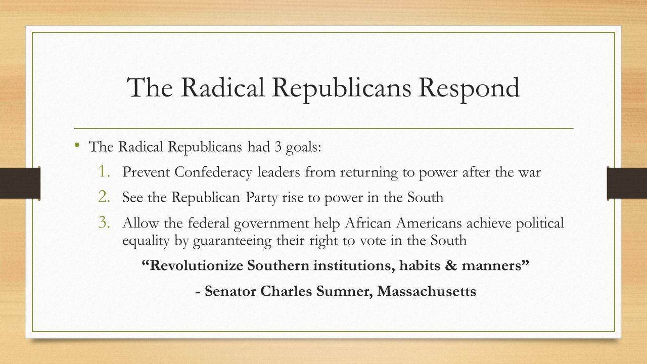 The Radical Republicans Respond