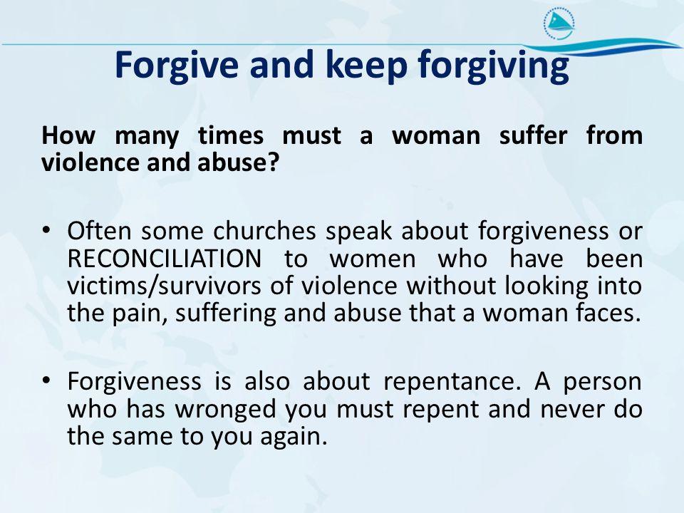 Forgive and keep forgiving