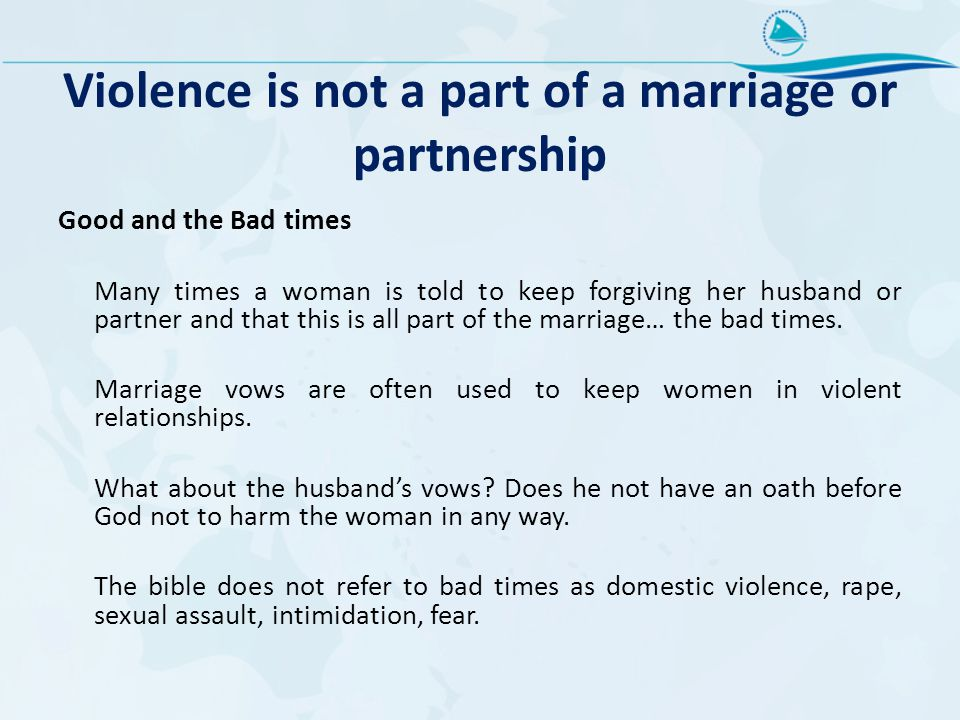 Violence is not a part of a marriage or partnership
