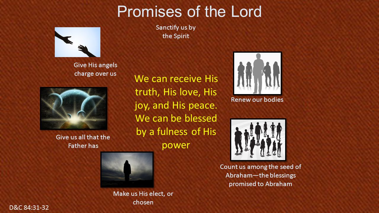 Promises of the Lord Sanctify us by the Spirit. Give His angels charge over us. Renew our bodies.