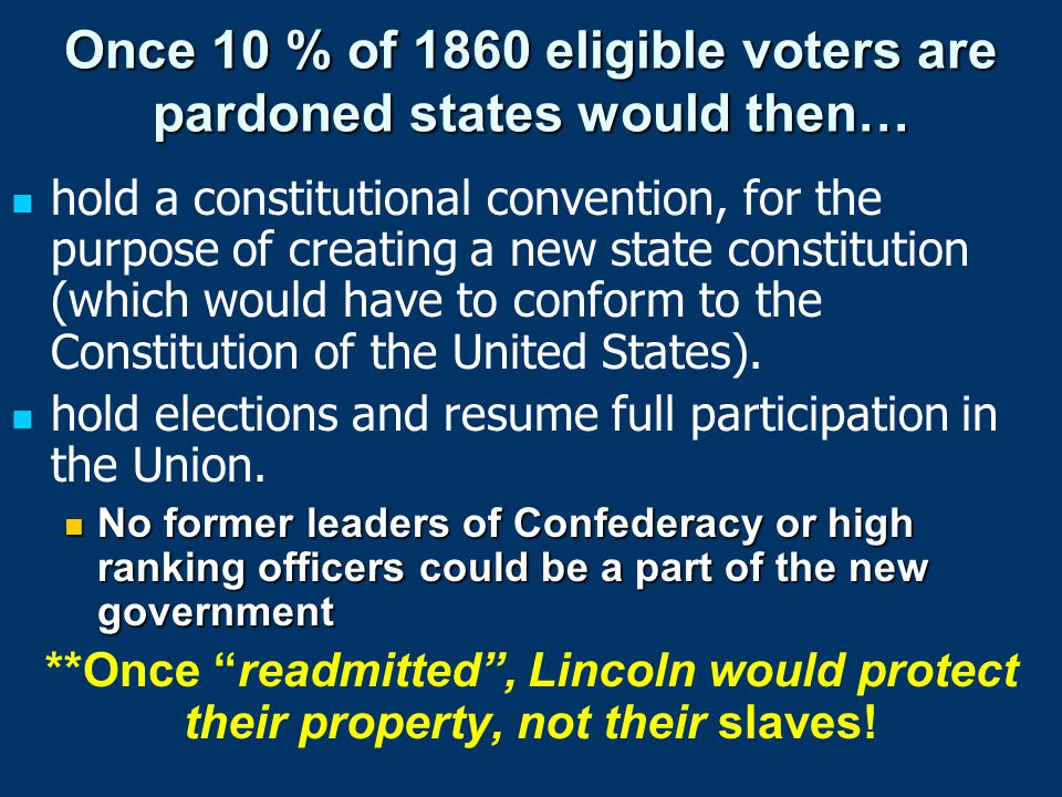 Once 10 % of 1860 eligible voters are pardoned states would then…