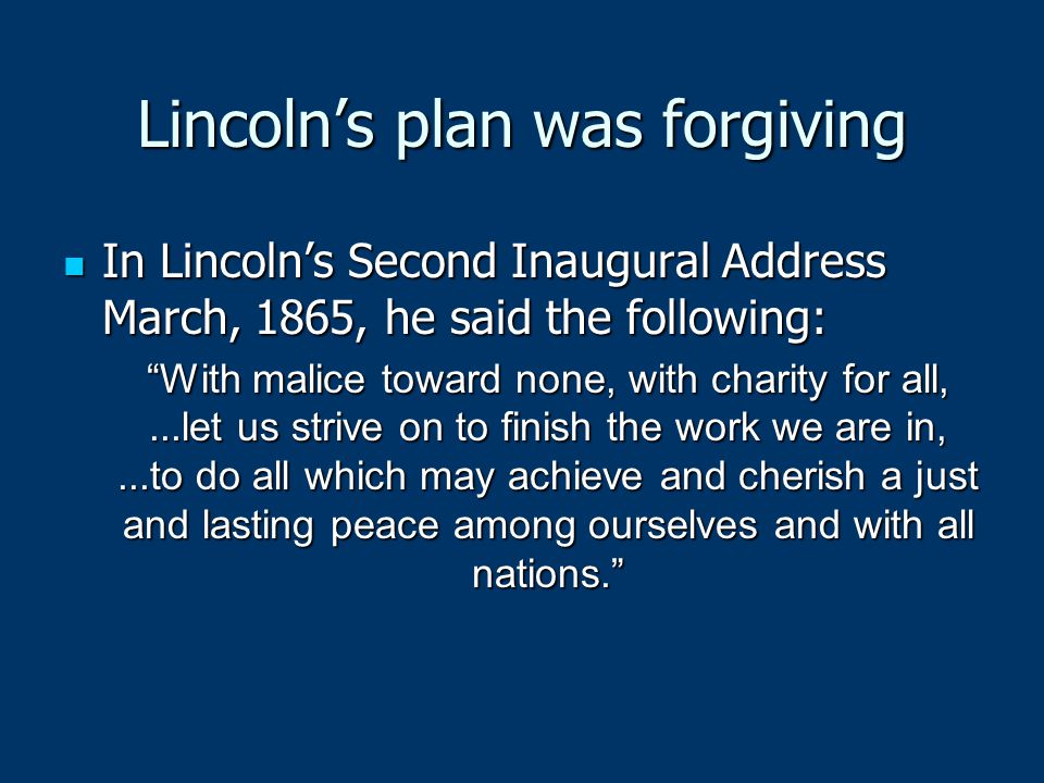 Lincoln's plan was forgiving