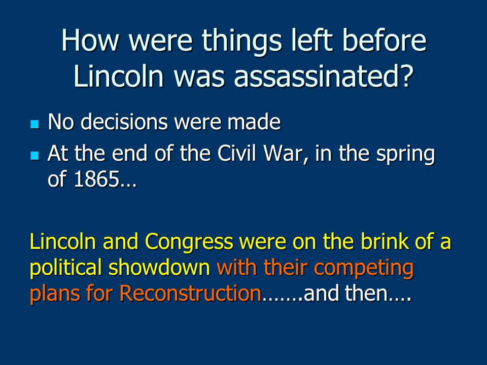 How were things left before Lincoln was assassinated