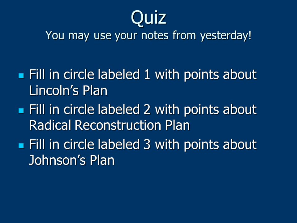 Quiz You may use your notes from yesterday!