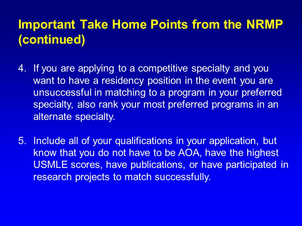 Important Take Home Points from the NRMP (continued)