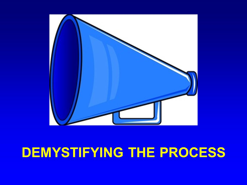 Demystifying the Process