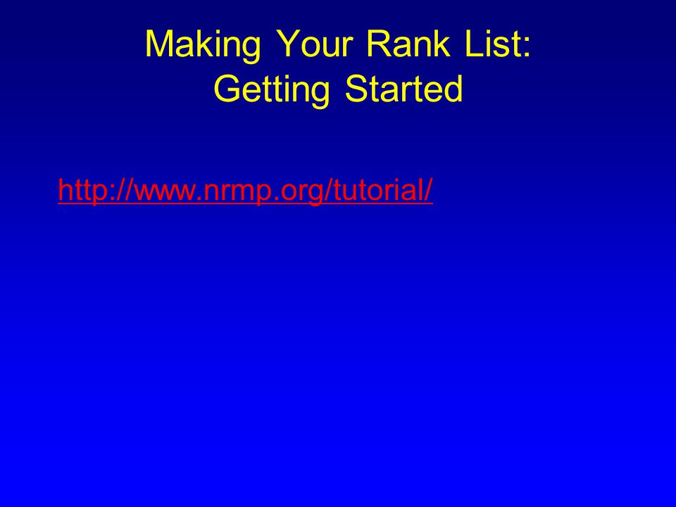 Making Your Rank List: Getting Started
