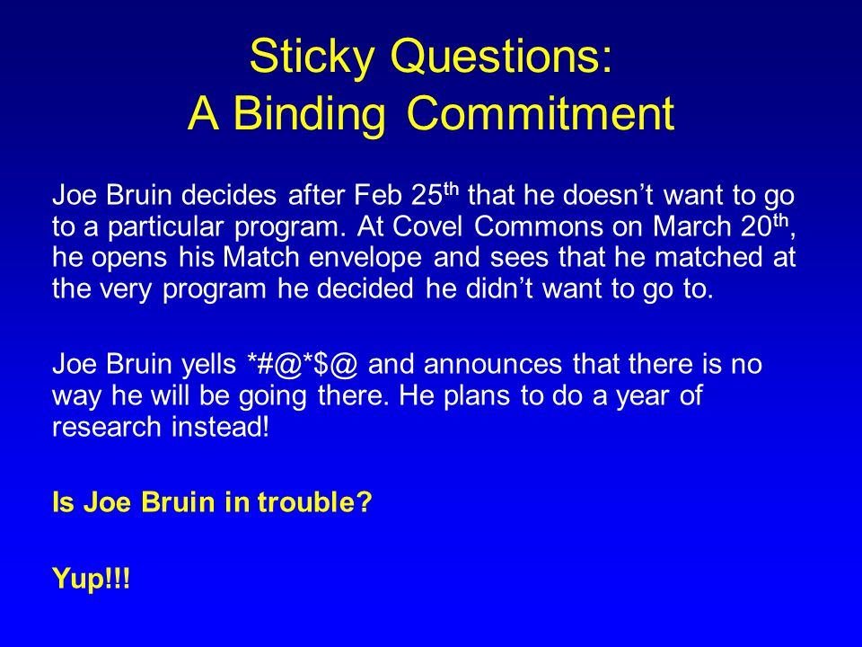 Sticky Questions: A Binding Commitment
