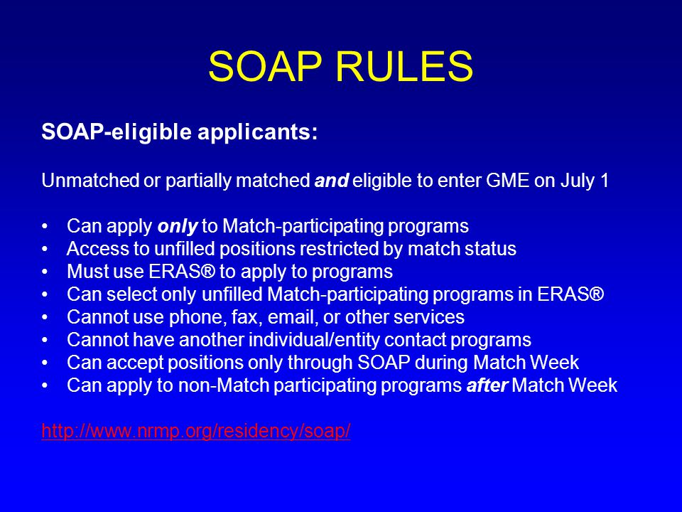SOAP RULES SOAP-eligible applicants:
