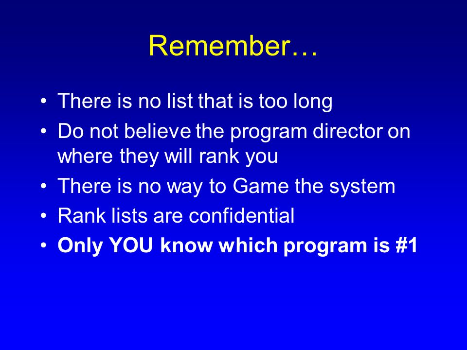 Remember… There is no list that is too long