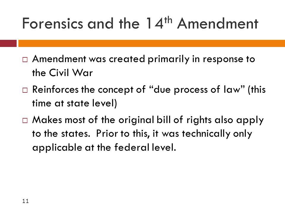 Forensics and the 14th Amendment
