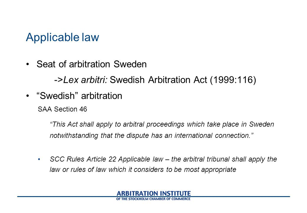 Applicable law Seat of arbitration Sweden