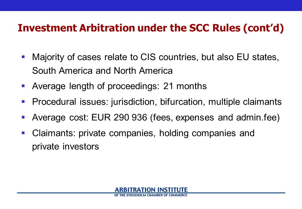 Investment Arbitration under the SCC Rules (cont'd)