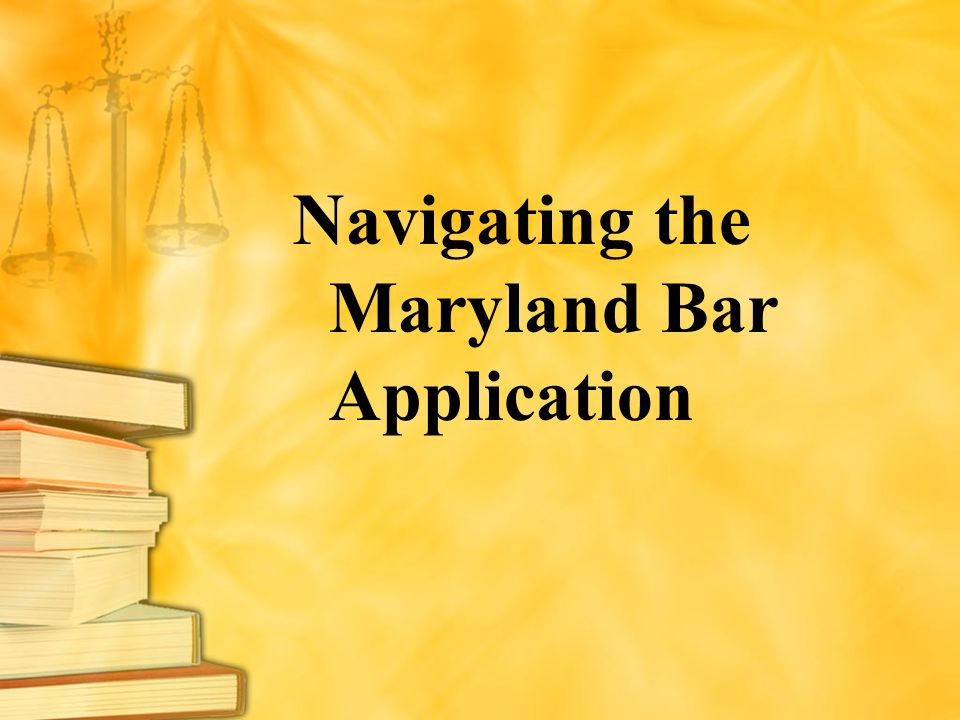 Navigating the Maryland Bar Application