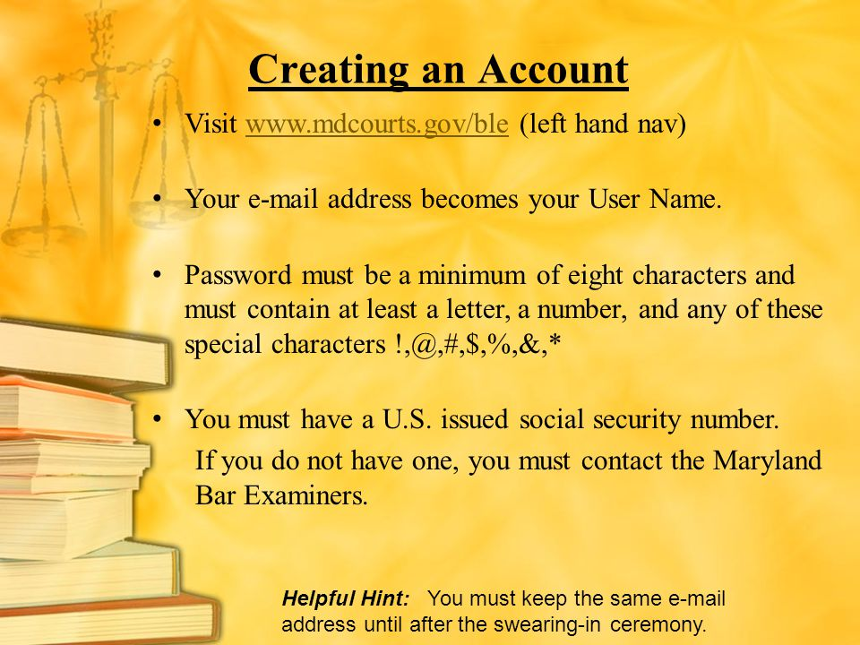Creating an Account Visit www.mdcourts.gov/ble (left hand nav)