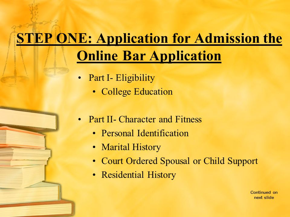 STEP ONE: Application for Admission the Online Bar Application