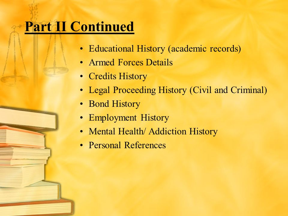 Part II Continued Educational History (academic records)