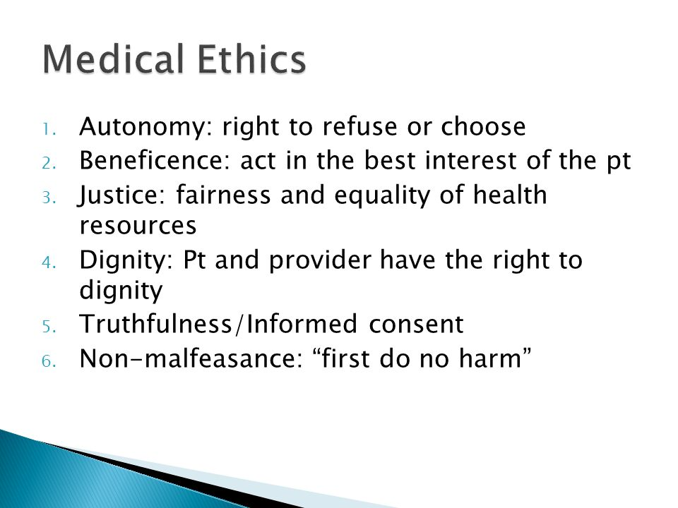Medical Ethics Autonomy: right to refuse or choose
