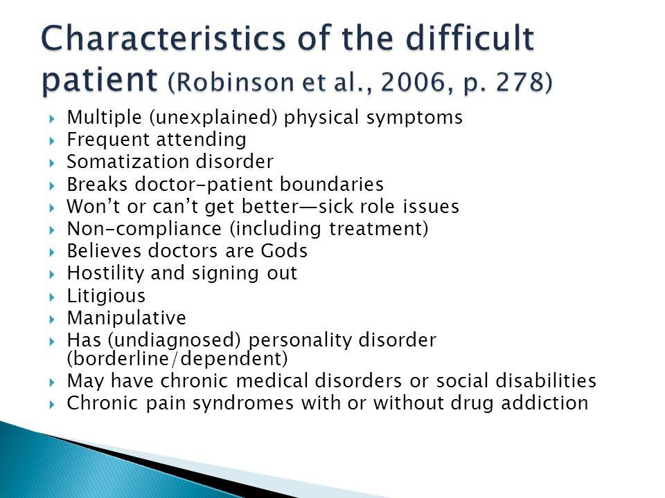 Characteristics of the difficult patient (Robinson et al. , 2006, p