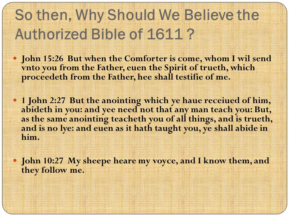 So then, Why Should We Believe the Authorized Bible of 1611