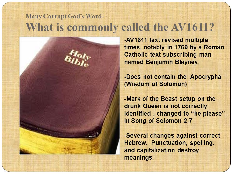 Many Corrupt God's Word- What is commonly called the AV1611