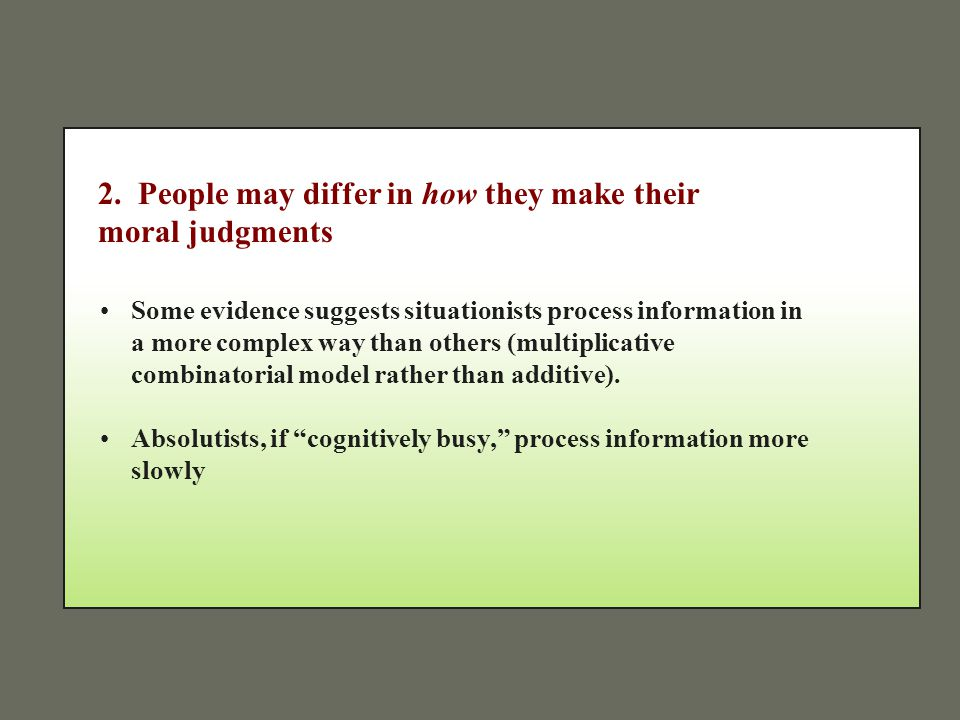2. People may differ in how they make their moral judgments