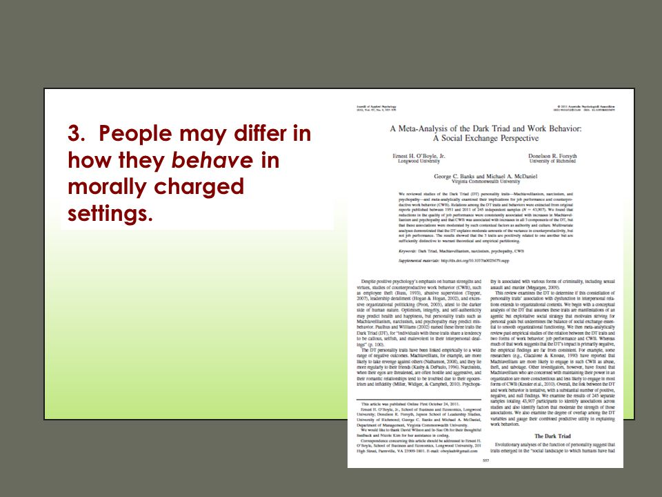 3. People may differ in how they behave in morally charged settings.