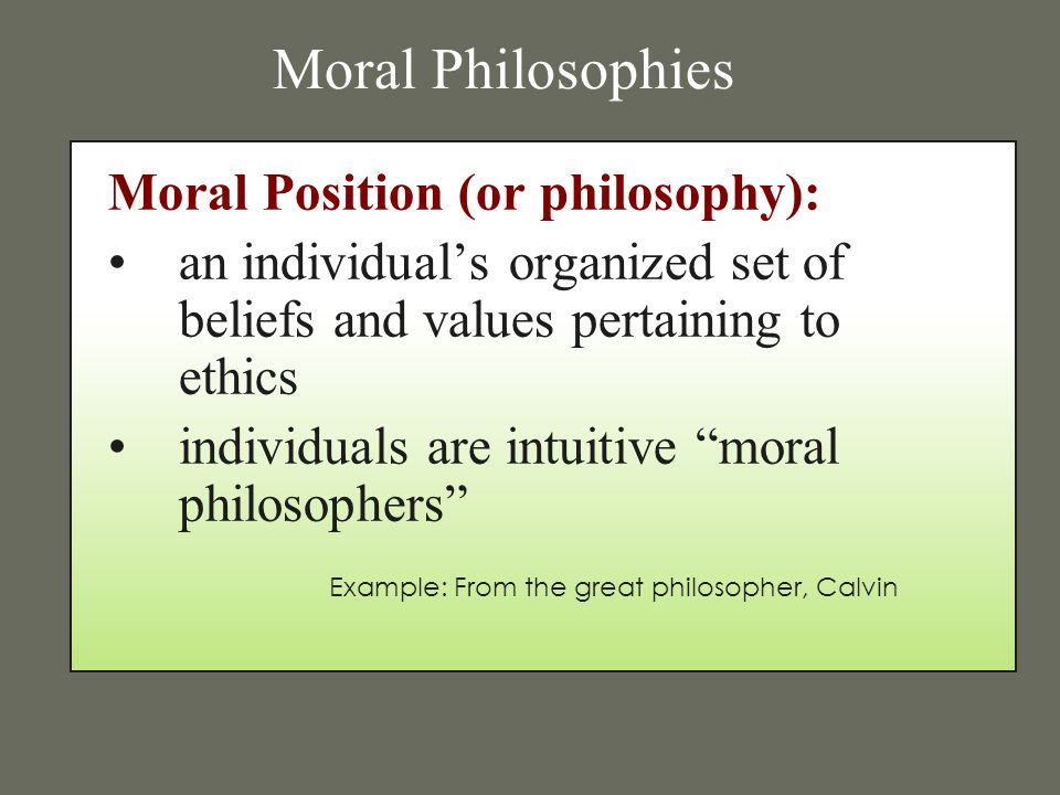 ethical and moral philosophies essay The moral philosophies or ethical theories that  to business ethics each of the ethical  of this essay factors affecting ethical.