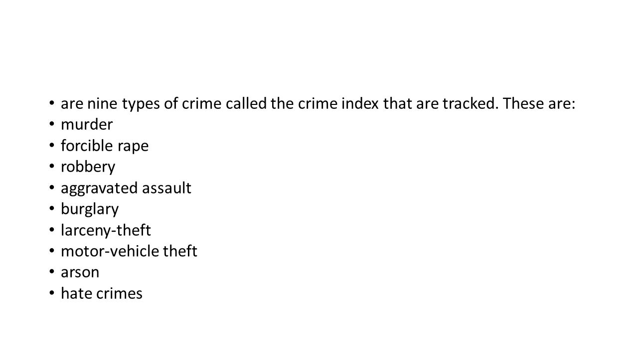 are nine types of crime called the crime index that are tracked