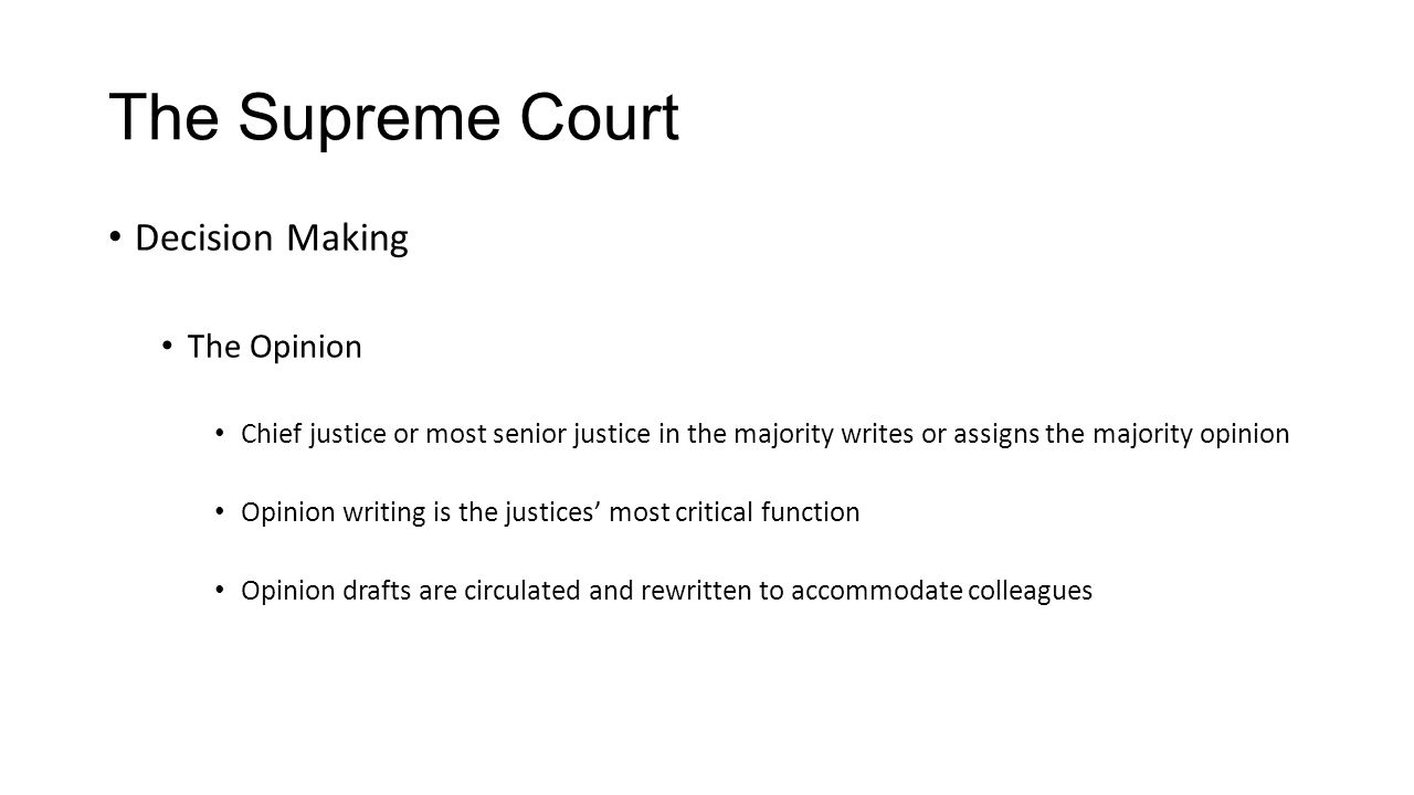The Supreme Court Decision Making The Opinion
