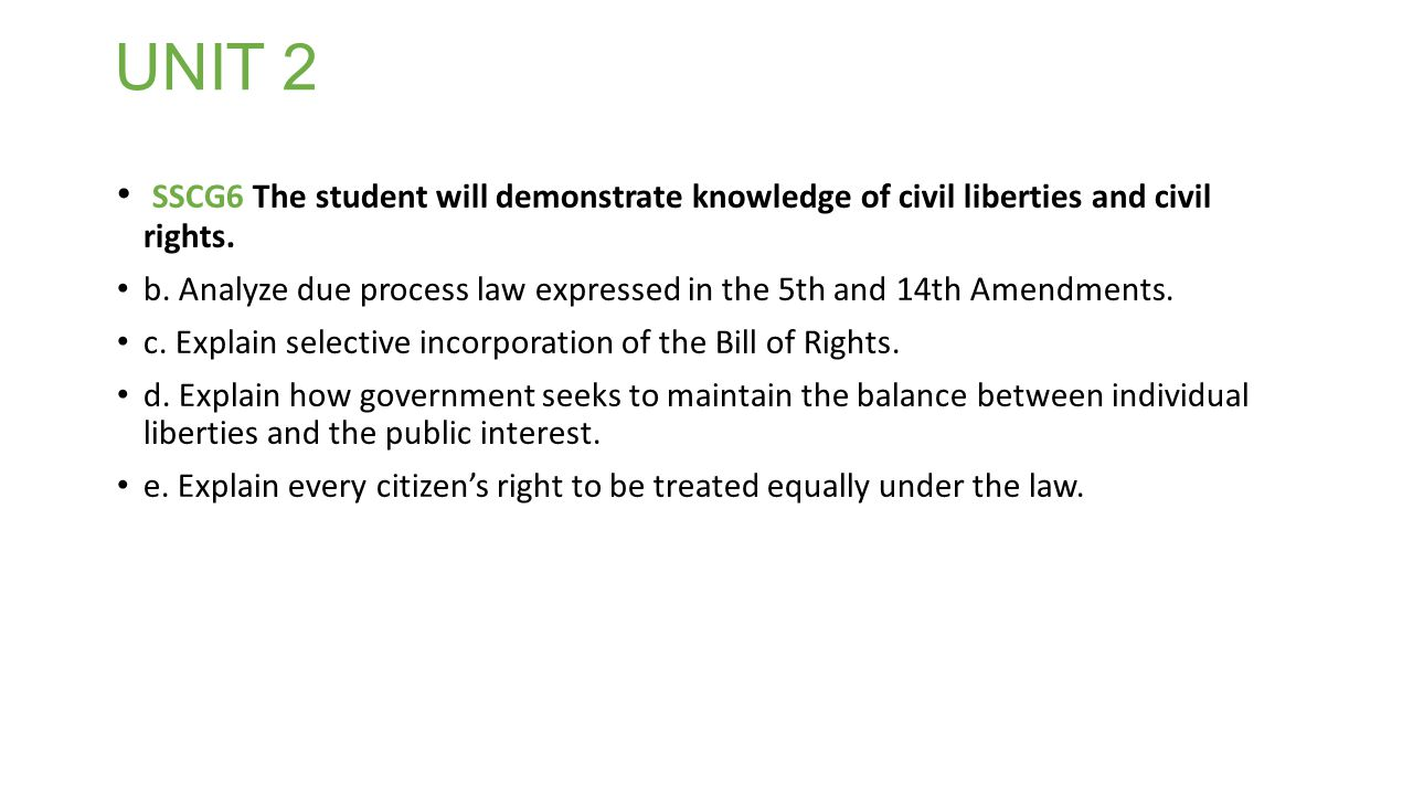 UNIT 2 SSCG6 The student will demonstrate knowledge of civil liberties and civil rights.