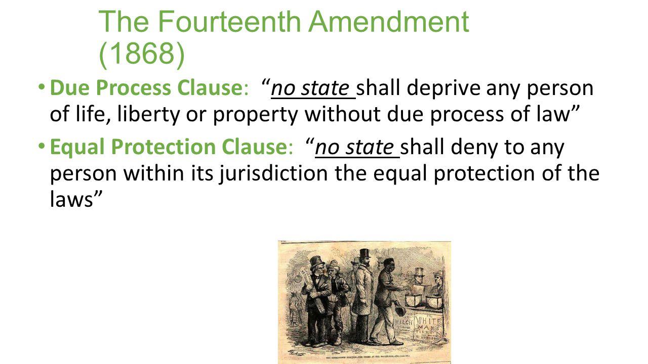 The Fourteenth Amendment (1868)